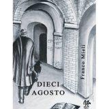 Dieci agosto, Monetti Editore, Franco Mieli, #Librinfestival