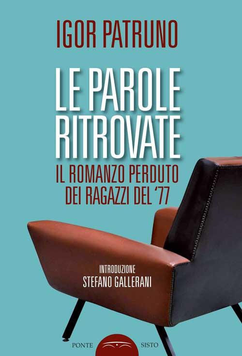 Le parole ritrovate, Igor Patruno, Edizioni Ponte Sisto , #Librinfestival