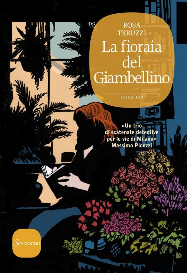 La fioraia del Giambellino, Rosa Teruzzi, Marsilio Editore, #Librinfestival